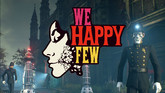 We Happy Few Coming to Theaters