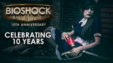 BioShock Turns 10 Years Old and Wants to Celebrate
