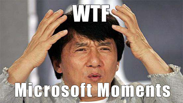 Top 10 WTF?! Moments – Microsoft Edition