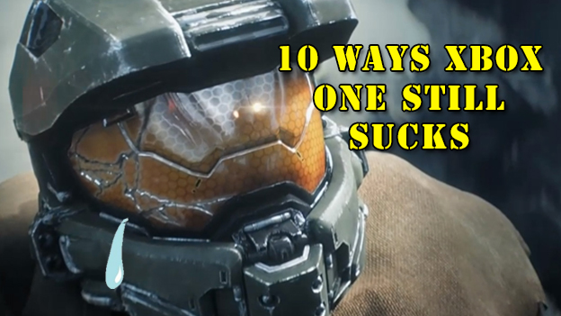 10 Reasons the Xbox One Still Sucks