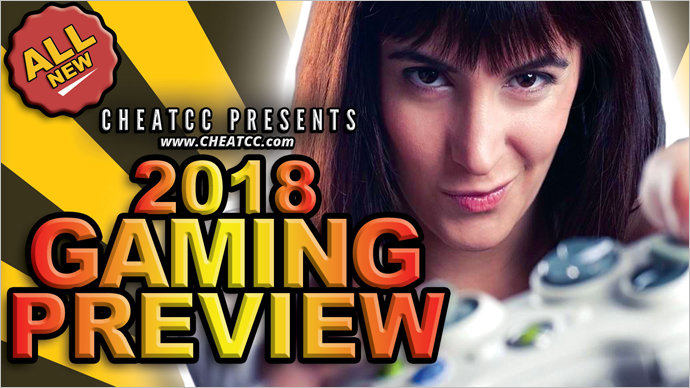 CheatCC's 2018 Gaming Preview